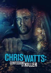 Chris Watts: Confessions of a Killer