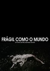 Fragile as the World