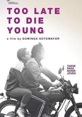 Tarde para morir joven