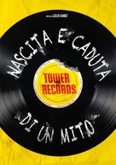 Tower records : nascita e caduta di un mito