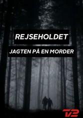 Rejseholdet - Jagten På En Morder