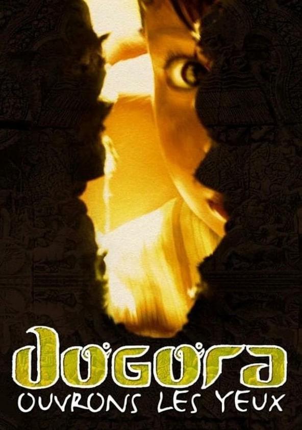 Dogora : Ouvrons les yeux