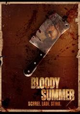Bloody Summer - Schrei. Lauf. Stirb
