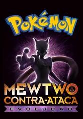Pokémon: Mewtwo Contra-Ataca - Evolução