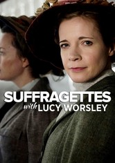 Suffragettes, with Lucy Worsley