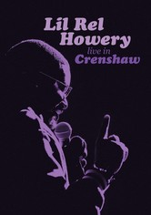 Lil Rel Howery: Live in Crenshaw