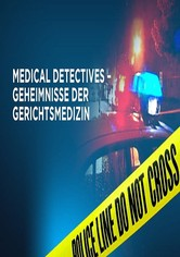 Medical Detectives – Geheimnisse der Gerichtsmedizin