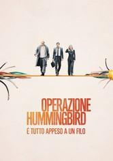 Operazione Hummingbird - È tutto appeso a un filo
