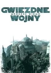 Gwiezdne Wojny: Część I - Mroczne Widmo