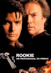 Rookie - Um Profissional do Perigo