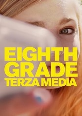 Eighth Grade - Terza Media