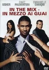 In the Mix - In mezzo ai guai