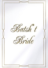 Batsh*t Bride