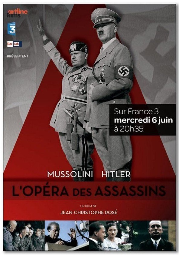Mussolini - Hitler, L'Opéra des Assassins