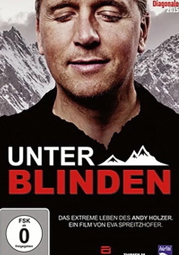 Unter Blinden: Das extreme Leben des Andy Holzer