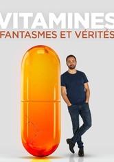 Vitamines : fantasmes et vérités