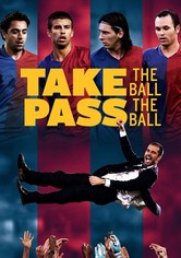 Take the Ball, Pass the Ball – Das Geheimnis des perfekten Fußballs