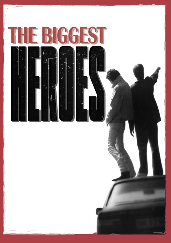 The Biggest Heroes