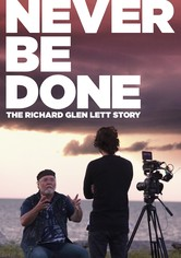 Never Be Done: The Richard Glen Lett Story
