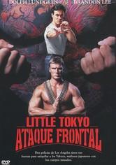 Little Tokyo. Ataque Frontal