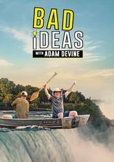 Bad Ideas with Adam Devine