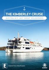 The Kimberley Cruise - Australia's Last Great Wilderness