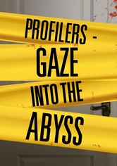 Profilers: Gaze Into the Abyss
