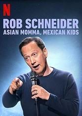 Rob Schneider: Asian Momma, Mexican Kids