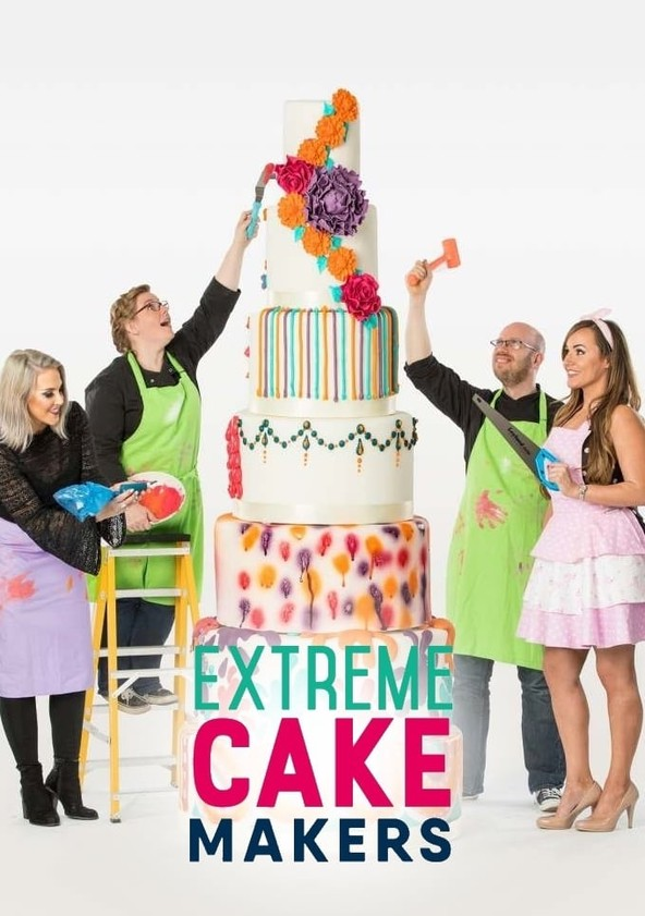 The Extreme Cake Makers