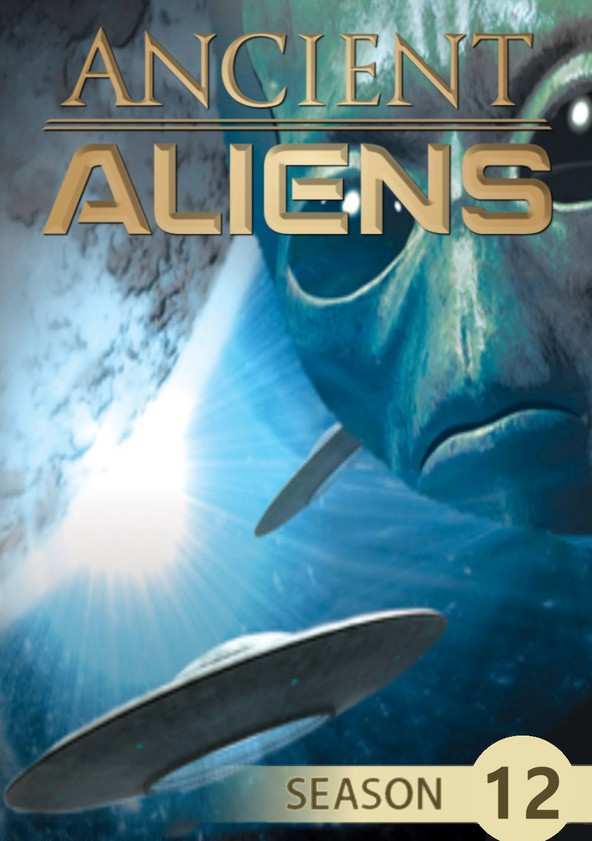 Ancient Aliens Season 12 - watch episodes streaming online