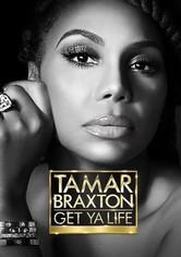 Tamar Braxton: Get Ya Life!