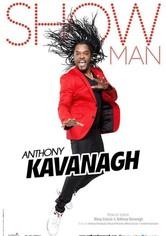 Anthony Kavanagh - Showman
