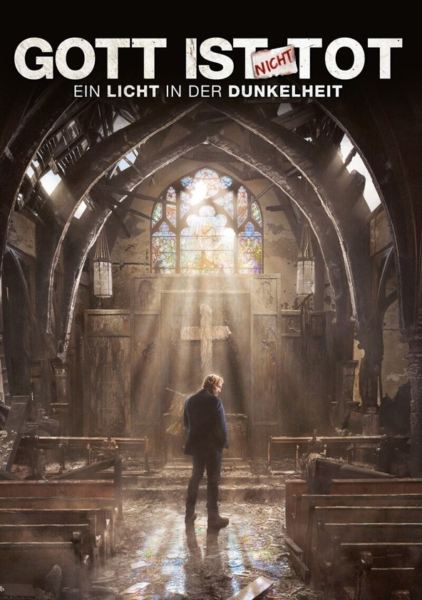 Gott ist nicht tot - Ein Licht in der Dunkelheit