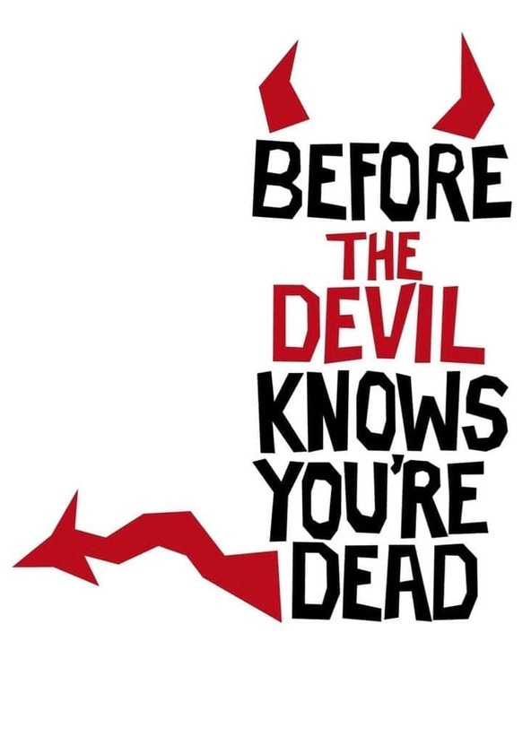 Before the Devil Knows You're Dead