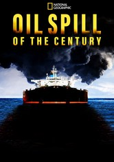 Oil Spill of The Century
