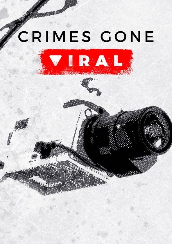Crimes Gone Viral