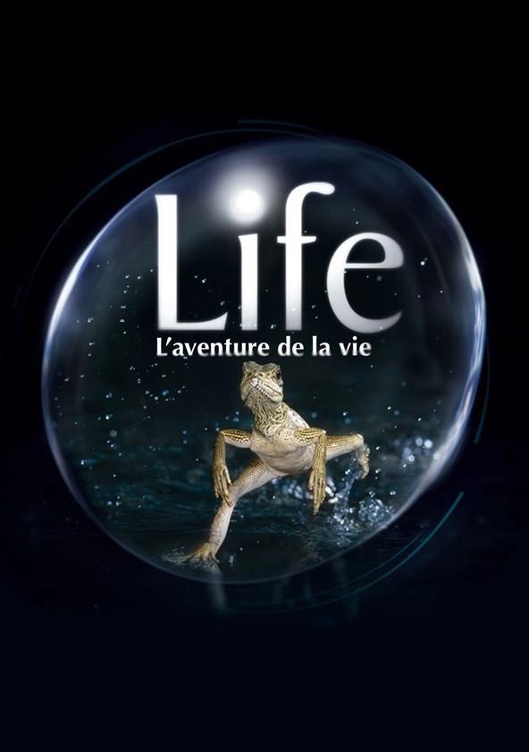 Life, l'aventure de la vie