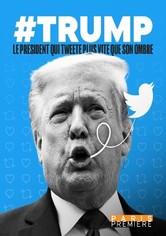 #Trump : Le président qui tweete plus vite que son ombre