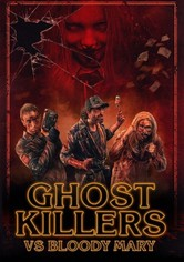 Ghost Killers vs. Bloody Mary