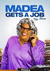 Madea Gets A Job - The Play
