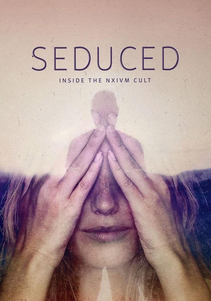 Seduced: Inside the NXIVM Cult