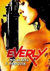 Everly - Implacavél e Perigosa