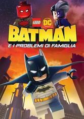 LEGO DC Batman e i problemi di famiglia