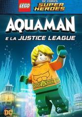 LEGO DC Super Heroes: Aquaman e la Justice League
