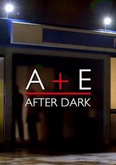 A&E After Dark