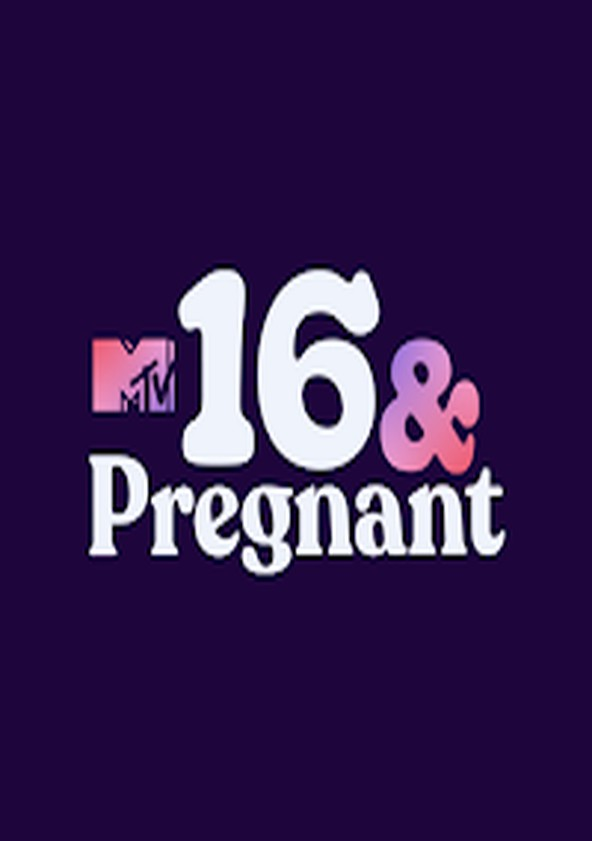 16 and Pregnant