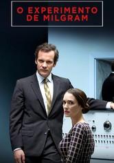 Experimenter: Stanley Milgram, o Psicólogo que Abalou a América