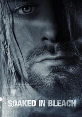 Soaked in Bleach - Kurt Cobain