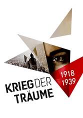 Krieg der Träume - 1918-1939