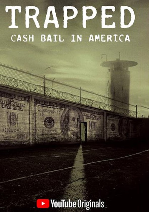 Trapped: Cash Bail In America
